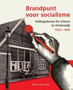 Boekomslag Brandpunt van socialisme, Volksgebouw De Schuur in Oisterwijk
